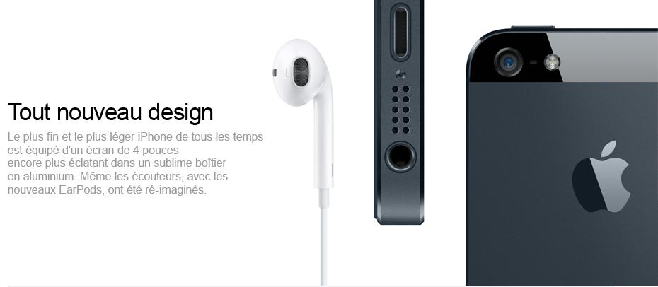 Tout nouveau design : le plus fin et le plus léger iPhone de tous les temps est équipé d'un écran de 4 pouces encore plus éclatant dans un sublime boîtier en aluminium. Même les écouteurs, avec les nouveaux EarPods, ont été ré-imaginés.