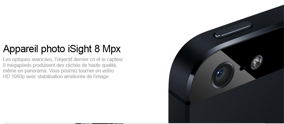 Appareil photo iSight 8 Mpx - Les optiques avancées, l'objectif dernier cri et le capteur 8mégapixels produisent des clichés de haute qualité, même en panorama. Vous pourrez tourner en vidéo HD 1080p avec stabilisation améliorée de l'image.