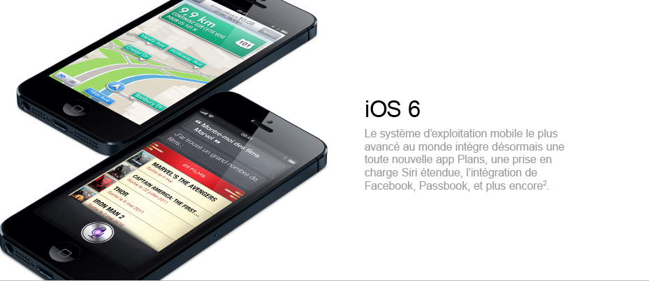 iOS 6 - Le systme dexploitation mobile le plus avanc au monde intgre dsormais une toute nouvelle app Plans, une prise en charge Siri tendue, lintgration de Facebook, Passbook, et plus encore.