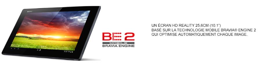 Un écran Full HD Reality 25,6cm basé sur une technologie mobile Bravia© Engine 2 qui optimise automatiquement chaque image.