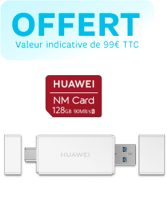 Huawei NM card offert, valeur indicative de 99€ TTC